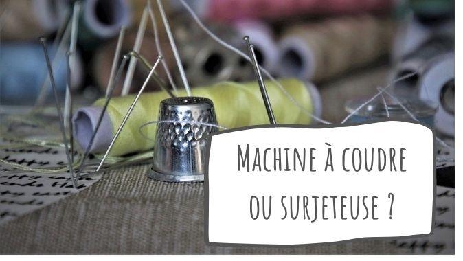 La différence entre machine à coudre et surjeteuse Atelier Les coquettes